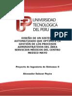 Proyecto Diseño de Un Sistema Automatizado Que Optimice La Gestión de Los Procesos Administrativos Del Área Servicios Médicos Del Centro Medico Mayo