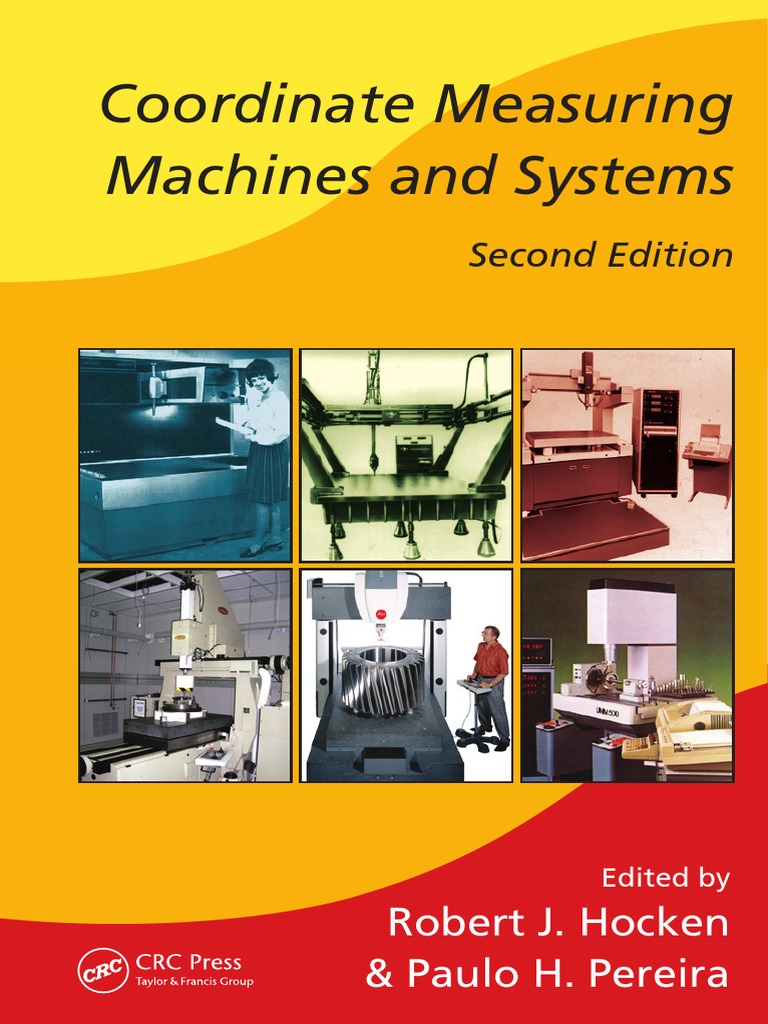 manufacturing engineering and materials processing robert j hocken paulo h pereira coordinate measuring machines and systems second edition crc press
