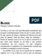 """Cabrera Méndez, Marga (2012), """"Blogs"""", """"Escribir en Internet. Guía Para Los Nuevos Medios y Las Redes Sociales"""", Tascón, Mario, Galaxia Gutemberg."""