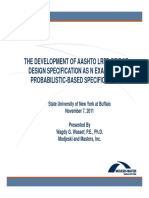 THE DEVELOPMENT OF AASHTO LRFD BRIDGE THE DEVELOPMENT OF AASHTO LRFD BRIDGE 2011 Wassef_presentation.pdf