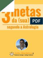 3 Metas Da Sua Vida Segundo a Astrologia Joaomedeiros