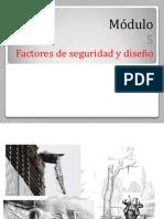Módulo 5 y 6 (Factor de Seguridad y Criterios de Falla)