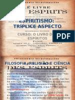 Espiritismo Triplice Aspecto Curso o Livro Dos Espiritos 1 (Docslide)