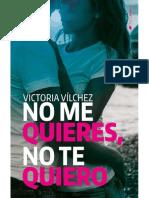 No Me Quieres, No Te Quiero - Victoria Vilchez