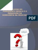 A Evolução Do Pensamento Médico e o Paradigma Da Homeopatia Na Medicina - Aula Completa