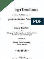 G. Schelowsky, Der Apologet Tertullianus in seinem Verhältnis zu der griechisch-römischen Philosophie, Leipzig 1901