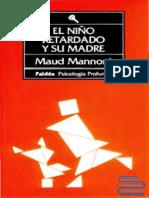 Mannoni, Maud (1992). El Niño Retardado y su Madre. Ed. Paidós