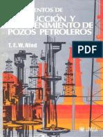 Nind, T.E.W. - Fundamentos de Producción y Mantenimiento de Pozos Petroleros.pdf