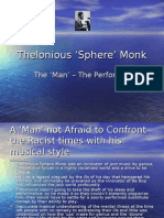 HUM582 - Thelonious Sphere Monk - PPT of Final Paper Presentation 4-12-2010 DUE 5-2010