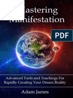 Mastering Manifestation - A Practical System For Achieving Absolutely Anything You Can Imagine.pdf