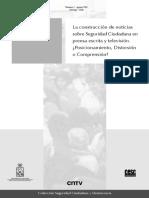 La construcción de noticias sobre Seguridad Ciudadana en prensa escrita y televisión. Posicionamiento, Distorsión o Comprensión.pdf