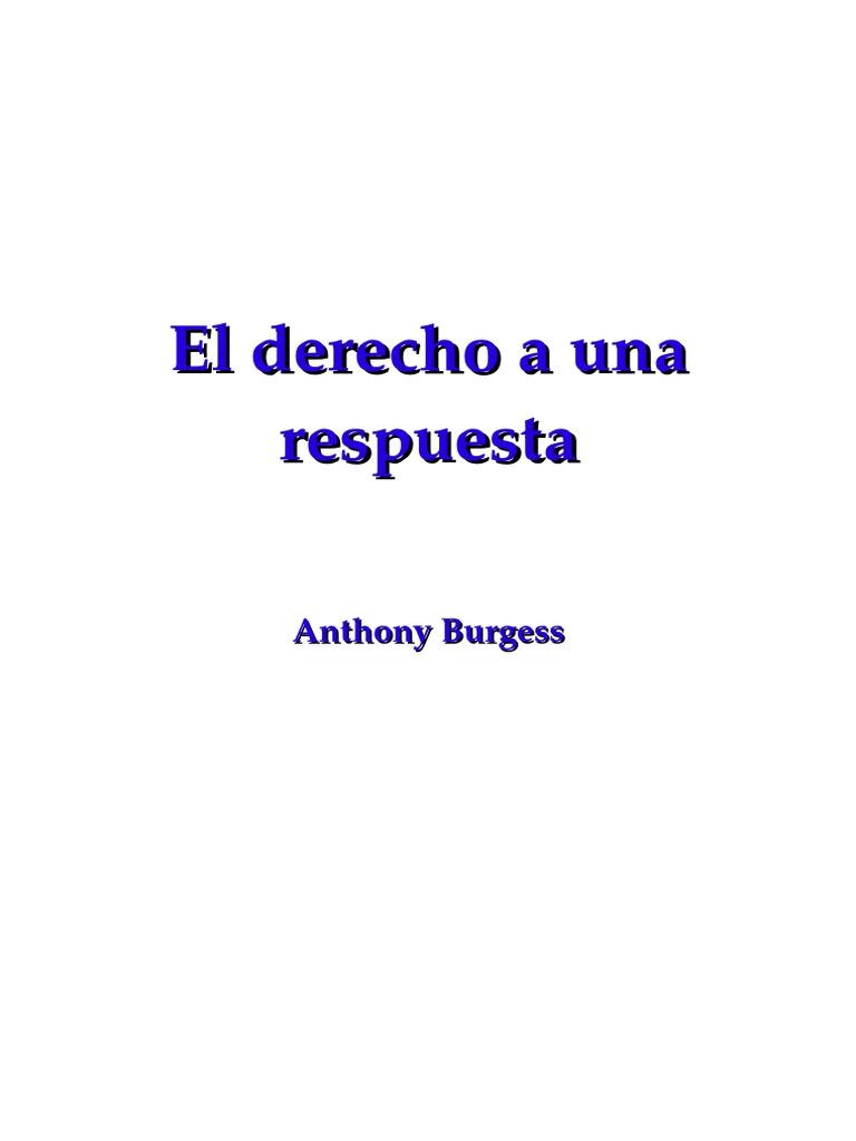 Burgess, Anthony - El derecho a una respuesta.doc