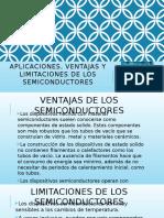 Aplicaciones, Ventajas y Limitaciones de Los Semiconductores