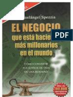 El Negocio Que Esta Haciendo Mas Millonarios Miguel Angel Spezzia
