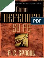 Como Defender Su Fe r c Sproul