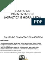 63461682-Equipo-de-Pavimentacion-Asfaltica-e-Hidraulica.pptx