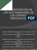 La Incorporación de Los Doctrinadores de Los Centros