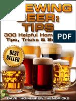 Brewing Beer Tips (300 Helpful Homebrew Tips, Tricks & Secrets)