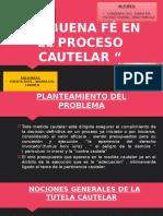 LA BUENA FÉ EN EL PROCESO CAUTELAR.pptx