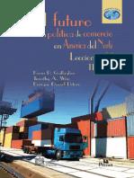 El Futuro de La Politica de Comercio en America Del Norte