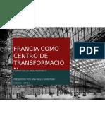 Francia Como Centro de Transformacion Ana Paola Modificado