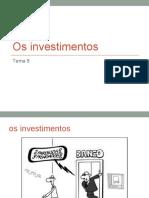 Os Investimentos