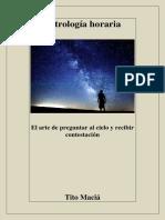 Astrología Horaria El Arte de Preguntar Al Cielo y Recibir Contestación Tito Maciá
