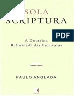 Sola Scriptura - A doutrina reformada das Escrituras - Paulo Anglada.epub