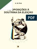 As Oposições à Doutrina da Eleição, Doutrina Eleição, Cap. 11 - Arthur Walkignton Pink.epub