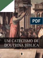 Catecismo de Doutrina Bíblica, por W. R. Downing (Publicação EC de Nº 500!).epub