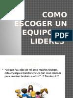 comoescogerunequipodelideres-110824221809-phpapp02