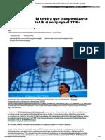 Assange_ «Madrid Tendrá Que Independizarse de España y de La UE Si No Apoya El TTIP» - Yorokobu