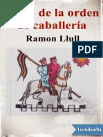Libro de La Orden de Caballeria - Ramon Llull