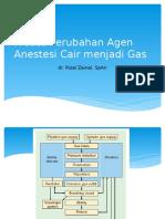 Proses Perubahan Agen Anestesi Cair Menjadi Gas