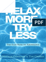 Relax More, Try Less