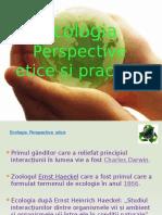 Ecologia. Perspective Etice Si Practice