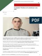 El Prisionero Que Ha Pasado 10 Años en La Cárcel Por Una Sentencia de 10 Meses
