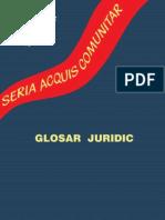 Glosar Juridic - Institutul European din Romania (2007) *seria acquis comunitar*