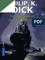 Dick_Kindred_Philip_-_Le_guerisseur_de_cathedrales.pdf