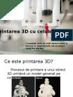Printarea 3D Cu Celule