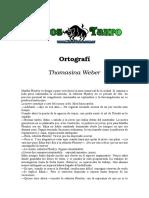 Weber, Thomasina - Ortografia