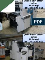 081 333 870 011 (Telkomsel) Mesin cetak Offset bekas