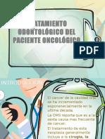 Tratamiento y Manejo Odontológico Del Paciente Oncológico