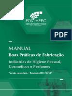MANUAL. Boas Práticas de Fabricação. Indústrias de Higiene Pessoal, Cosméticos e Perfumes. Versão comentada Resolução RDC 48_13.pdf