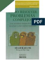Adam Kahane Como Resolver Problemas Complejos Una Novedosa Manera de Hablar Escuchar y Crear Nuevas Realidades (1)