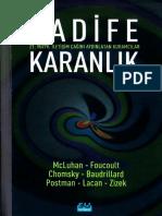 Kadife Karanlık-1 - McLuhan, Foucault, Chomsky, Baudrillard, Postman, Lacan, Zizek