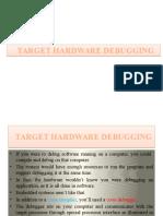 Target Hardware Debugging