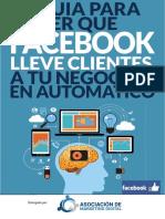 La Guia Para Que Facebook Lleve Clientes a Tu Negocio