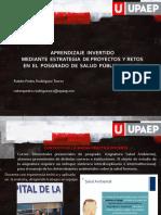 Aprendizaje Invertido Mediante Proyectos y Retos en Posgrado Salud Pública - Upaep 2016 por Rubén Pedro Rodríguez Torres