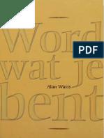 Alan Watts - Word Wat Je Bent